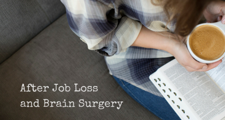 After Job Loss and Brain Surgery