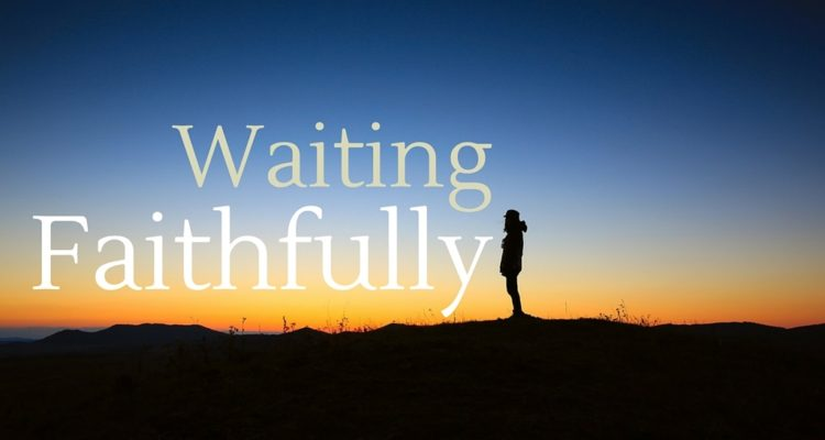 Waiting Faithfully [Poem]