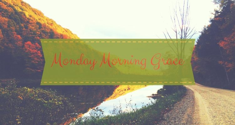 Monday Morning Grace