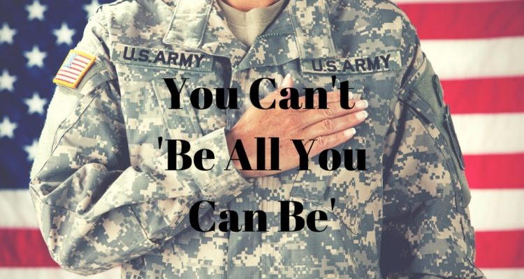 You Can't 'Be All You Can Be'