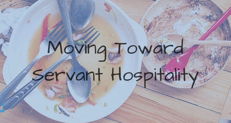 Moving Towards Servant Hospitality