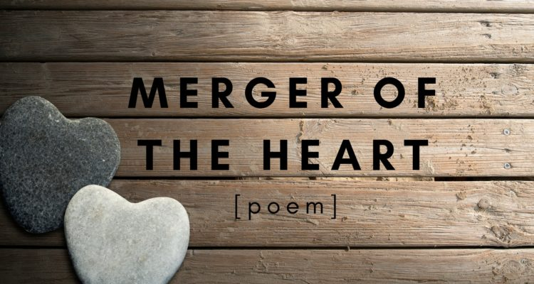 Merger of the Heart [Poem]
