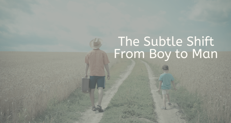 The Subtle Shift From Boy to Man